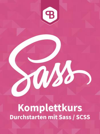 Komplettkurs: Durchstarten mit Sass / SCSS