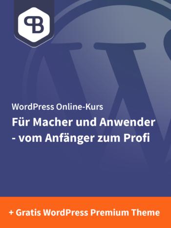 WordPress für Macher und Anwender – vom Anfänger zum Profi